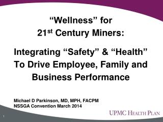 """Wellness"" for  21 st  Century Miners: Integrating ""Safety"" & ""Health"" To Drive Employee, Family and  Business Performa"