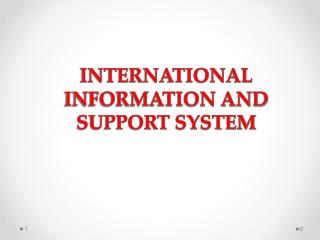 INTERNATIONAL INFORMATION AND SUPPORT SYSTEM