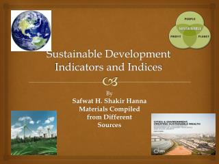 Sustainable Development Indicators and Indices