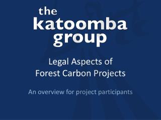 Legal Aspects of  Forest Carbon Projects