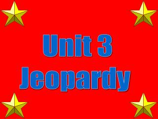 Unit 3 Jeopardy