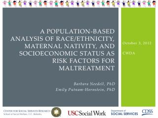 A population-based analysis of race/Ethnicity, Maternal Nativity, and Socioeconomic Status as risk factors for maltreatm