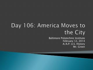 Day  106:  America Moves to the City
