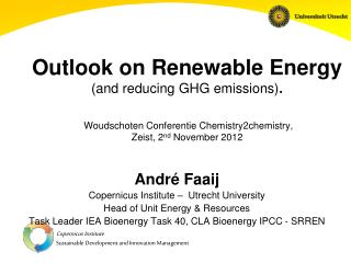 Outlook on Renewable Energy (and reducing GHG emissions) . Woudschoten Conferentie Chemistry2chemistry,  Zeist, 2 nd  N