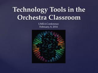 Technology Tools in the Orchestra Classroom