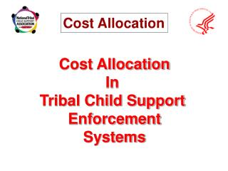 Cost Allocation In  Tribal Child Support  Enforcement Systems
