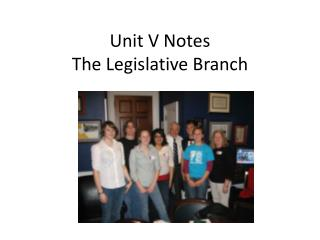Unit V Notes  The Legislative Branch