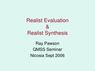 Realist Evaluation  & Realist Synthesis