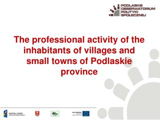 The professional activity of the inhabitants of villages and small towns of  Podlaskie  province
