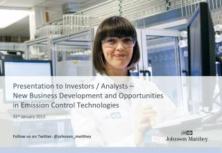 Presentation to  Investors / Analysts  –  New Business Development  and Opportunities in  Emission Control Technologie