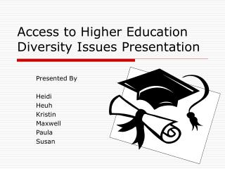 Access to Higher Education Diversity Issues Presentation