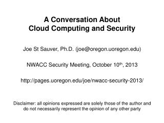 A Conversation About  Cloud Computing and Security