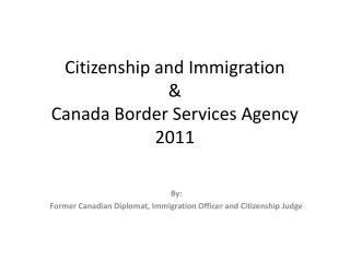 Citizenship and Immigration & Canada Border Services Agency 2011