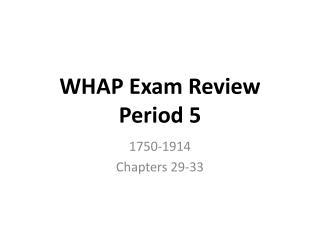 WHAP Exam  Review  Period 5