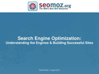 Search Engine Optimization: Understanding the Engines & Building Successful Sites