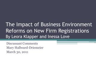 The Impact of Business Environment Reforms on New Firm Registrations By  Leora Klapper  and  Inessa  Love