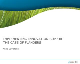 Implementing innovation support The case of Flanders