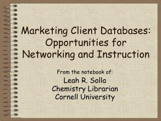 Marketing Client Databases: Opportunities for Networking and Instruction