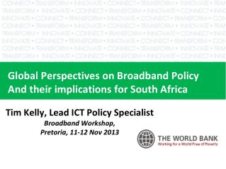 Global Perspectives on  Broadband Policy And their implications for South Africa