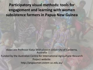 Participatory visual methods: tools for engagement and learning with  women subsistence farmers in Papua New Guinea