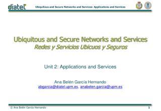 Ubiquitous and Secure Networks and Services Redes y Servicios Ubicuos y Seguros