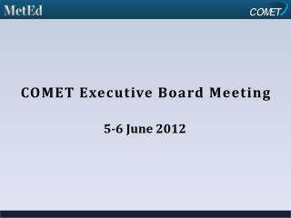 COMET Executive Board Meeting
