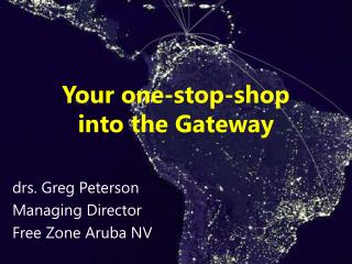 Your one-stop-shop  into  the Gateway