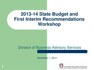 2013-14 State Budget and  First Interim Recommendations Workshop