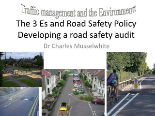 The 3 Es and Road Safety Policy Developing a road safety audit