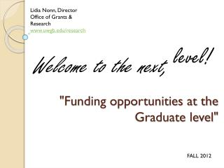 """Funding opportunities at the                          Graduate level"""