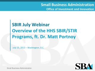 SBIR  July Webinar Overview of the HHS SBIR/STIR Programs, ft. Dr. Matt  Portnoy