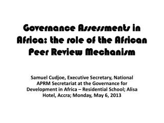 Governance Assessments in Africa: the role of the African Peer Review Mechanism