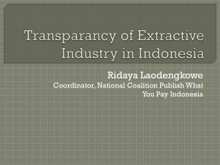 Transparancy of Extractive Industry in Indonesia