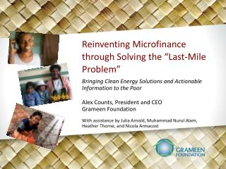 "Reinventing Microfinance through Solving the ""Last-Mile Problem"""
