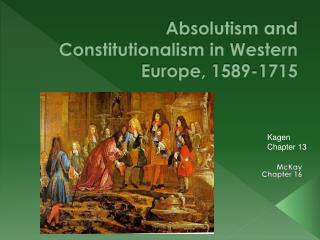 Absolutism and Constitutionalism in Western Europe, 1589-1715