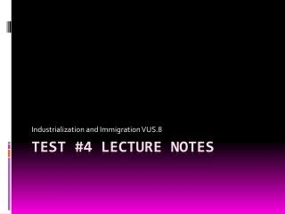 TEST #4 Lecture Notes