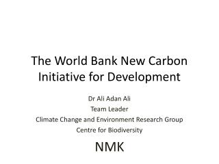 The World Bank New Carbon Initiative for Development