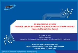 An  adjustment  Reform towards  a more integrated innovation system strengthening :  Indonesia Cluster Policy Context