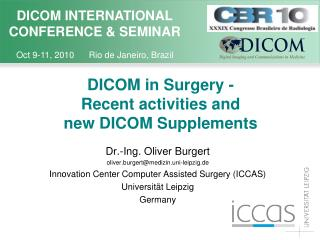 DICOM in Surgery - Recent activities and new DICOM Supplements