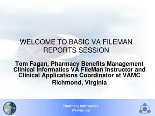 WELCOME TO BASIC VA FILEMAN REPORTS SESSION
