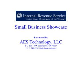 Small Business Showcase Presented by  AES Technology, LLC P O Box 1479, San Marcos, TX 78667 (512) 749-5742 | info@aes-t