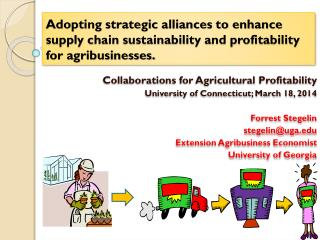 Adopting strategic alliances to enhance supply chain sustainability and profitability for agribusinesses.