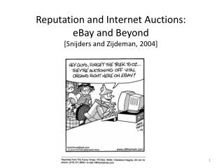 Reputation  and Internet  Auctions :  eBay  and  Beyond [Snijders and Zijdeman, 2004]