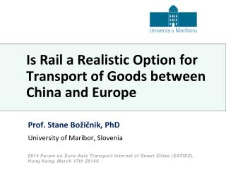 Is Rail a Realistic Option for Transport of Goods between China and Europe