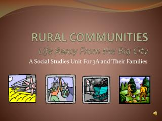 RURAL COMMUNITIES Life Away From the Big City