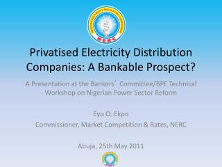 Privatised Electricity Distribution Companies: A Bankable Prospect?