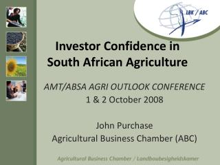 Investor Confidence in  South African Agriculture