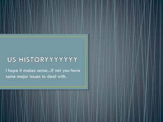 US  HISTORYYYYYYY