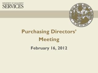 Purchasing Directors' Meeting February 16, 2012