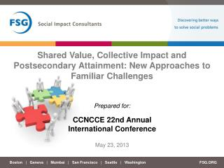 Shared Value, Collective Impact and Postsecondary Attainment: New Approaches to Familiar Challenges